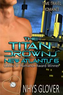 The Titan Drowns: Time Travel Romance by Nhys Glover