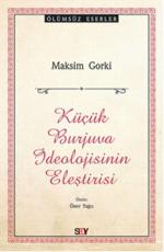 Küçük Burjuva İdeolojisinin Eleştirisi - Maksim Gorki E-Kitap İndir
