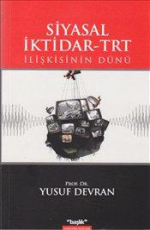 Siyasal İktidar-TRT İlişkisinin Dünü - Yusuf Devran E-Kitap İndir