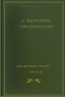 A Reputed Changeling by Charlotte Mary Yonge