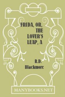 Frida, or, The Lover's Leap, A Legend Of The West Country by R. D. Blackmore