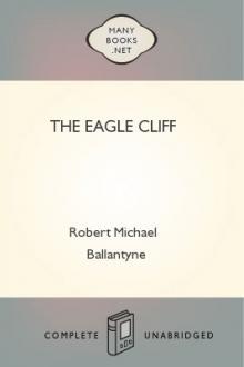 The Eagle Cliff by Robert Michael Ballantyne