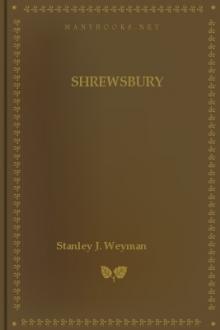 Shrewsbury by Stanley J. Weyman