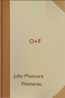 O+F by John Moncure Wetterau