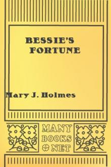 Bessie's Fortune by Mary Jane Holmes