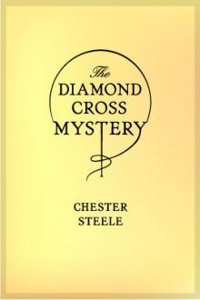 The Diamond Cross Mystery by Chester K. Steele