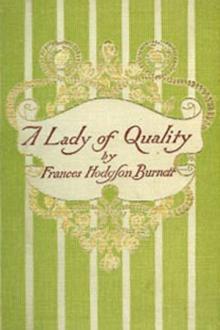 A Lady of Quality by Frances Hodgson Burnett