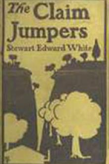 The Claim Jumpers: A Romance by Stewart Edward White