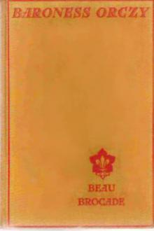 Beau Brocade by Baroness Emmuska Orczy
