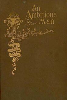 An Ambitious Man by Ella Wheeler Wilcox