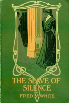 The Slave of Silence by Fred M. White