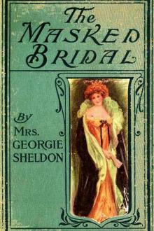 The Masked Bridal by Mrs George Sheldon
