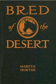 Bred of the Desert by Charles Marcus Horton