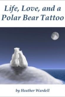Life, Love, and a Polar Bear Tattoo by Heather Wardell