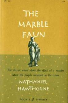 The Marble Faun, vol 1 by Nathaniel Hawthorne