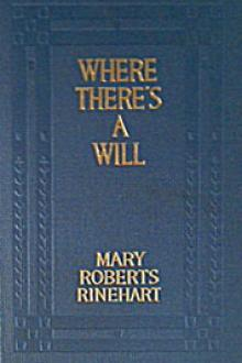 Where There's a Will by Mary Roberts Rinehart