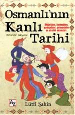Osmanlı'nın Kanlı Tarihi - Lütfi Şahin E-Kitap İndir