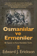 Osmanlılar ve Ermeniler - Edward J. Erickson E-Kitap İndir