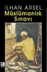 Müslümanlık Sınavı - İlhan Arsel E-Kitap İndir