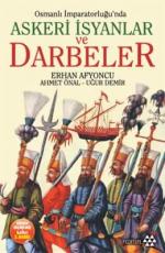 Osmanlı İmparatorluğu'nda Askeri İsyanlar ve Darbeler - Erhan Afyoncu, Uğur Demir, Ahmet Önal E-Kitap İndir