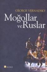 Moğollar ve Ruslar - George Vernadsky E-Kitap İndir