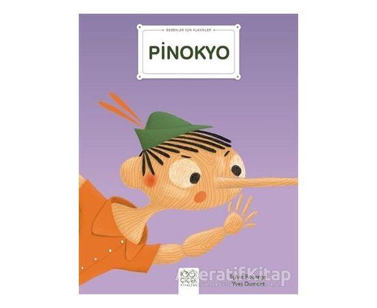 Pinokyo - Bebekler İçin Klasikler - Yves Dumont - 1001 Çiçek Kitaplar