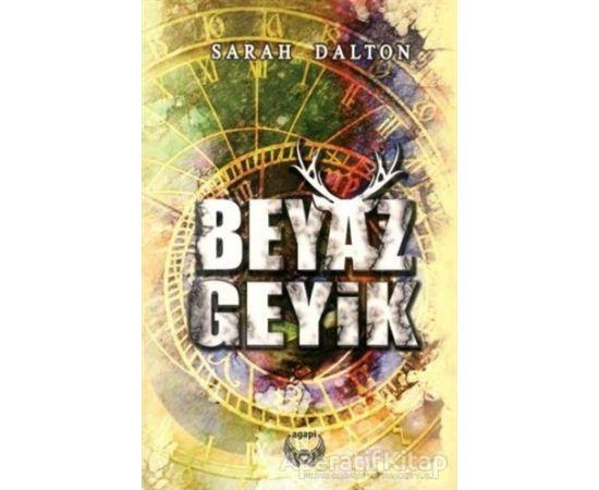 Beyaz Geyik - Sarah Dalton - Agapi Yayınları
