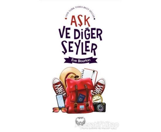 Aşk ve Diğer Şeyler - Eve Bourton - Agapi Yayınları