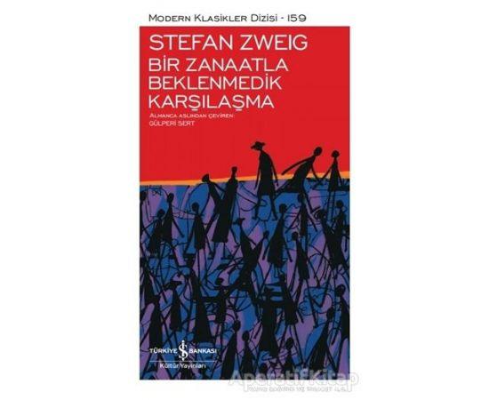 Bir Zanaatla Beklenmedik Karşılaşma (Ciltli) - Stefan Zweig - İş Bankası Kültür Yayınları