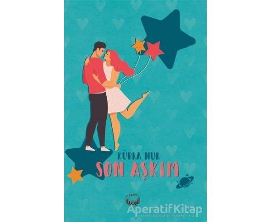 Son Aşkım - Kübra Nur - Agapi Yayınları