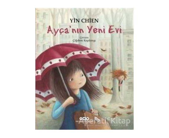 Ayça'nın Yeni Evi - Yin Chien - Yapı Kredi Yayınları