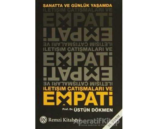 Sanatta ve Günlük Yaşamda İletişim Çatışmaları ve Empati - Üstün Dökmen - Remzi Kitabevi