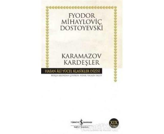 Karamazov Kardeşler - Fyodor Mihayloviç Dostoyevski - İş Bankası Kültür Yayınları