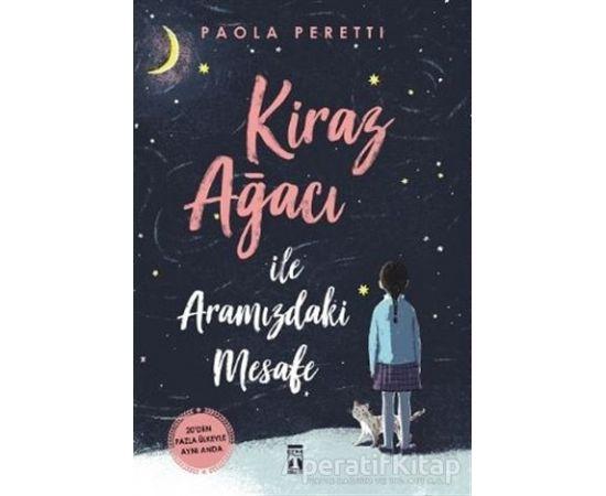 Kiraz Ağacı ile Aramızdaki Mesafe - Paola Peretti - Genç Timaş