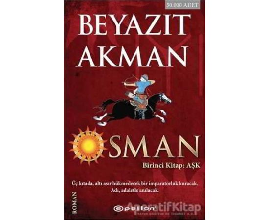 Osman - Birinci Kitap: Aşk - Beyazıt Akman - Epsilon Yayınevi