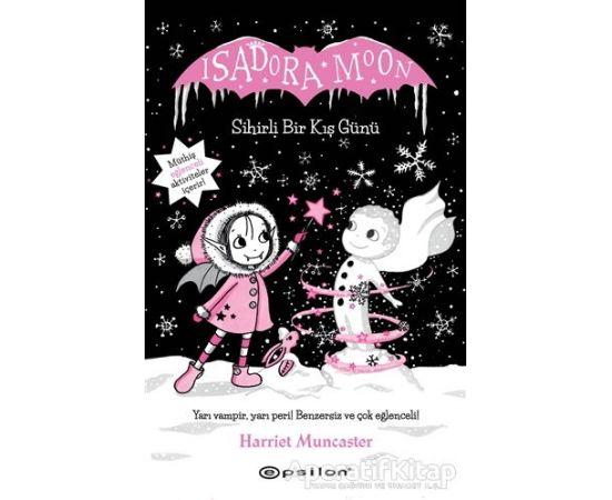 Isadora Moon Sihirli Bir Kış Günü (Ciltli) - Harriet Muncaster - Epsilon Yayınevi
