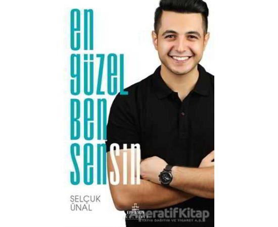 En Güzel Ben Sensin - Selçuk Ünal - Ephesus Yayınları