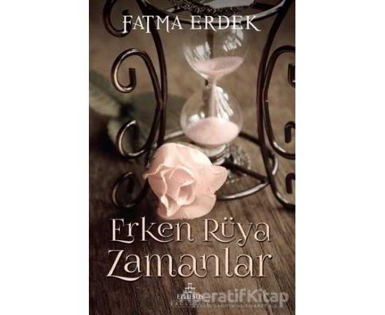 Erken Rüya Zamanlar - Fatma Erdek - Ephesus Yayınları