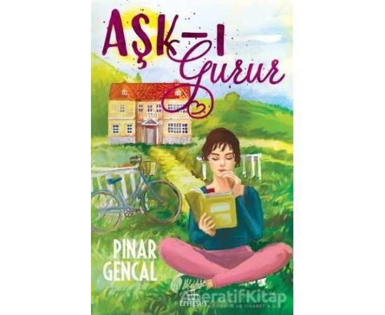 Aşk-ı Gurur - Pınar Gencal - Ephesus Yayınları