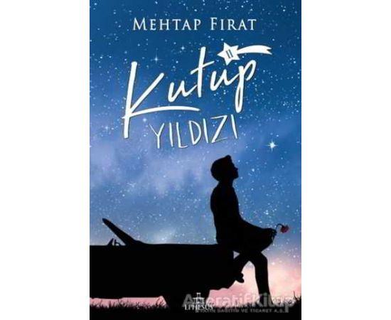 Kutup Yıldızı 2 (Ciltsiz) - Mehtap Fırat - Ephesus Yayınları
