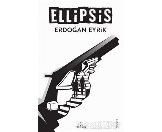 Ellipsis - Erdoğan Eyrik - Ephesus Yayınları