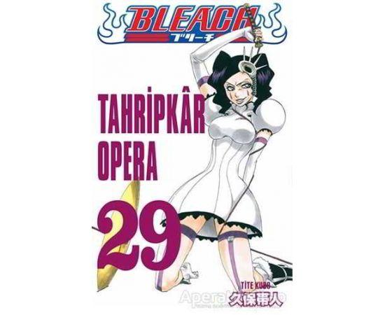 Tahripkar Opera - Bleach 29. Cilt - Tite Kubo - Gerekli Şeyler Yayıncılık