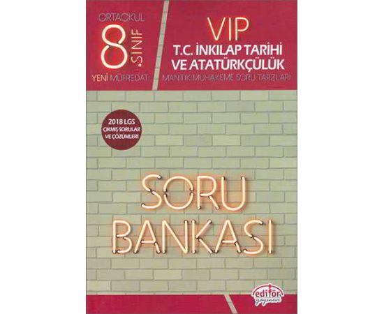 Editör 8.Sınıf VIP T.C. İnkılap Tarihi ve Atatürkçülük Soru Bankası