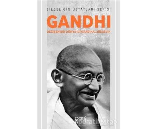 Gandhi - Değişen Bir Dünya İçin Radikal Bilgelik - Alan Jacobs - Ganj Kitap