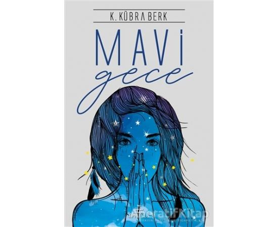 Mavi Gece (Ciltli) - K. Kübra Berk - Ephesus Yayınları