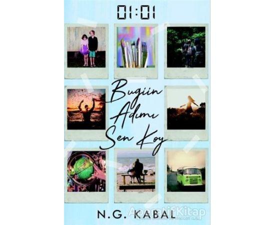 01:01 Bugün Adımı Sen Koy (Ciltli) - N. G. Kabal - Ephesus Yayınları