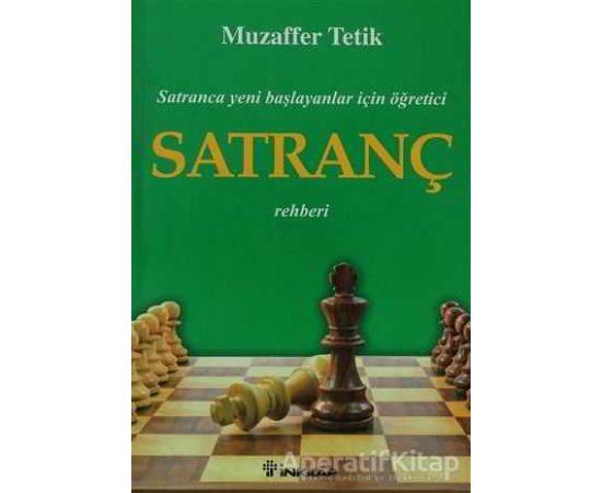 Satranç Rehberi - Muzaffer Tetik - İnkılap Kitabevi