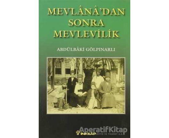 Mevlana'dan Sonra Mevlevilik - Abdülbaki Gölpınarlı - İnkılap Kitabevi