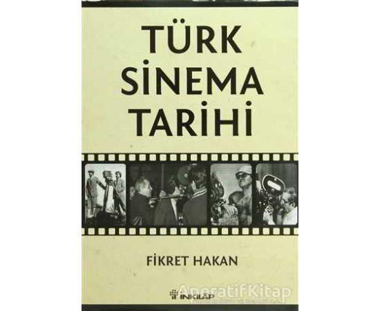 Türk Sinema Tarihi - Fikret Hakan - İnkılap Kitabevi