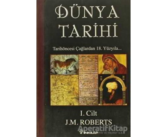 Dünya Tarihi 1. Cilt - J. M. Roberts - İnkılap Kitabevi